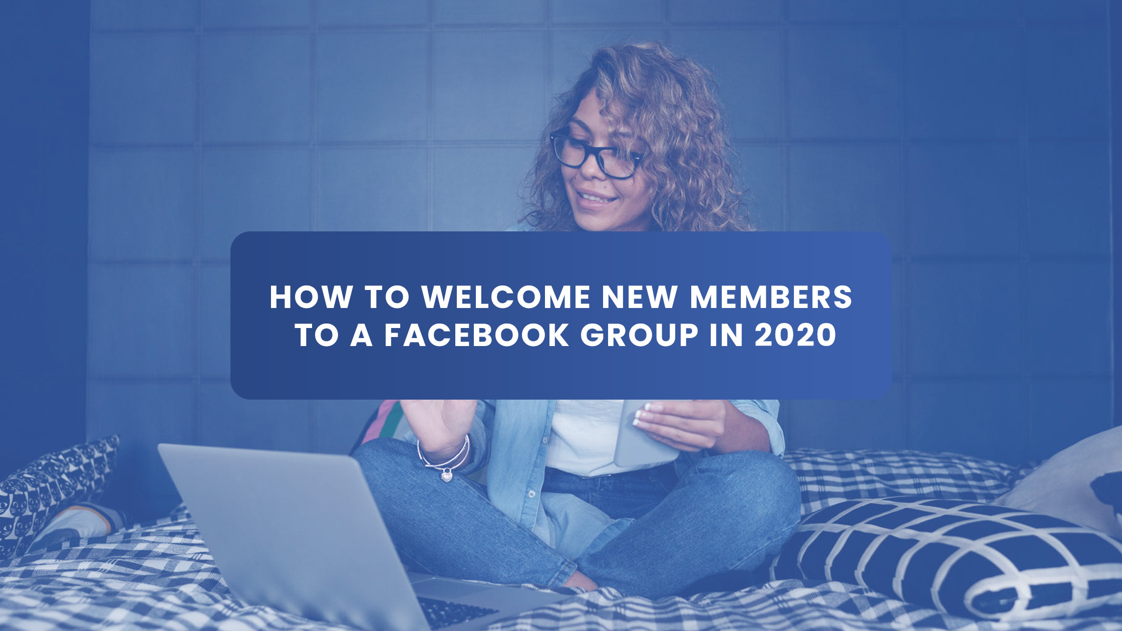How to Welcome New Members to a Facebook Group in 2020