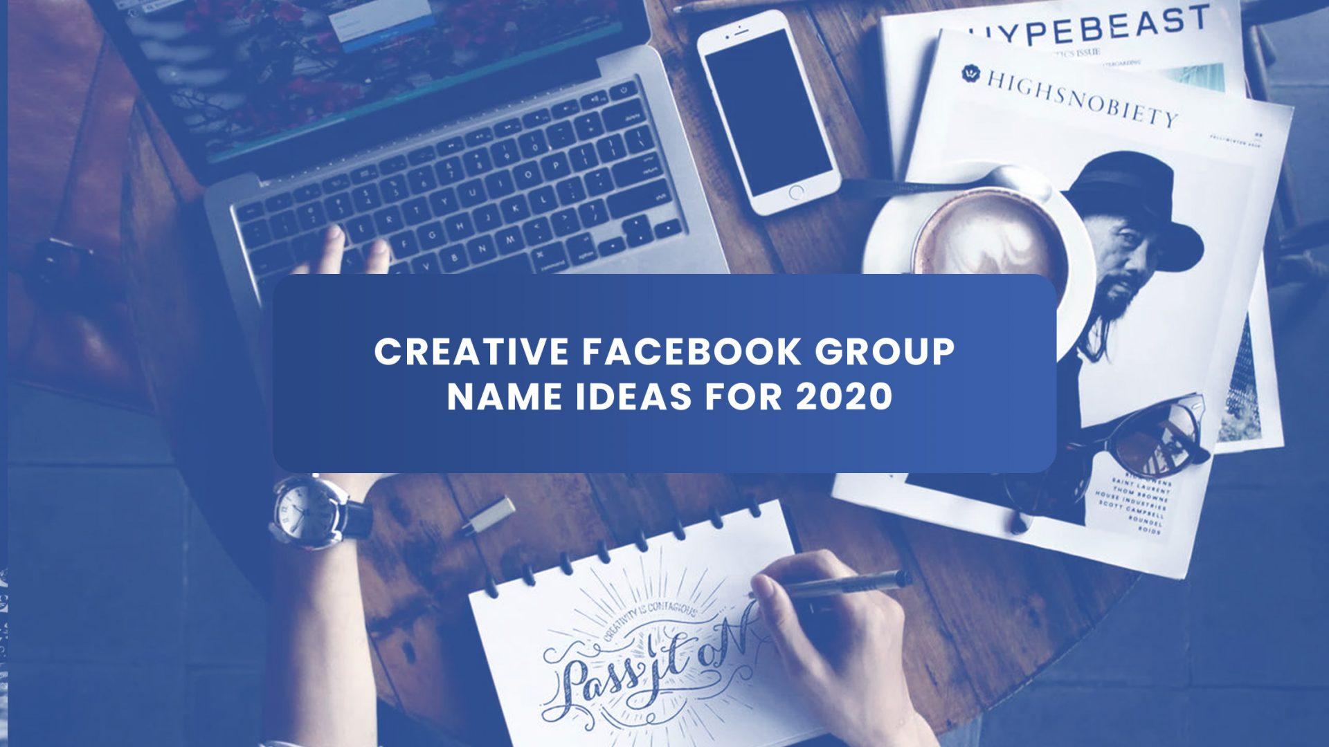 Creative Facebook Group Name Ideas For 2020