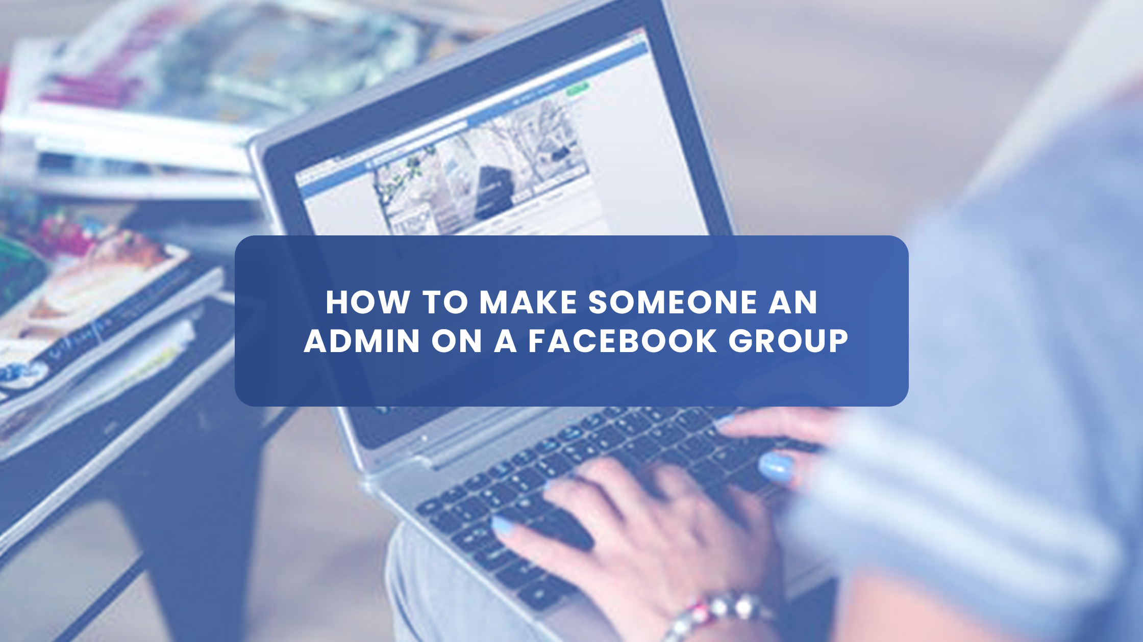 How to make someone an Admin on a Facebook Group
