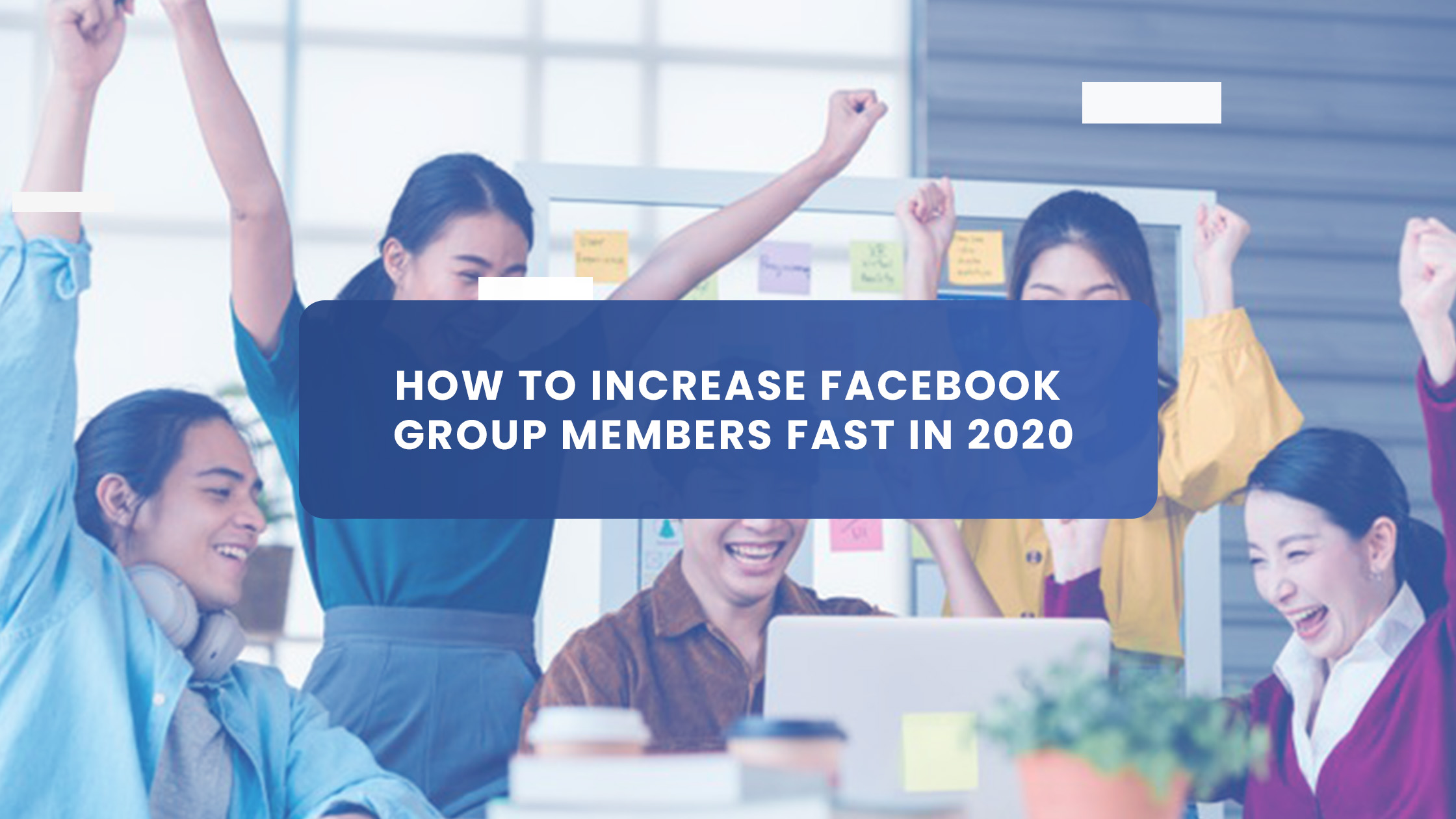 How to Increase Facebook Group Members Fast