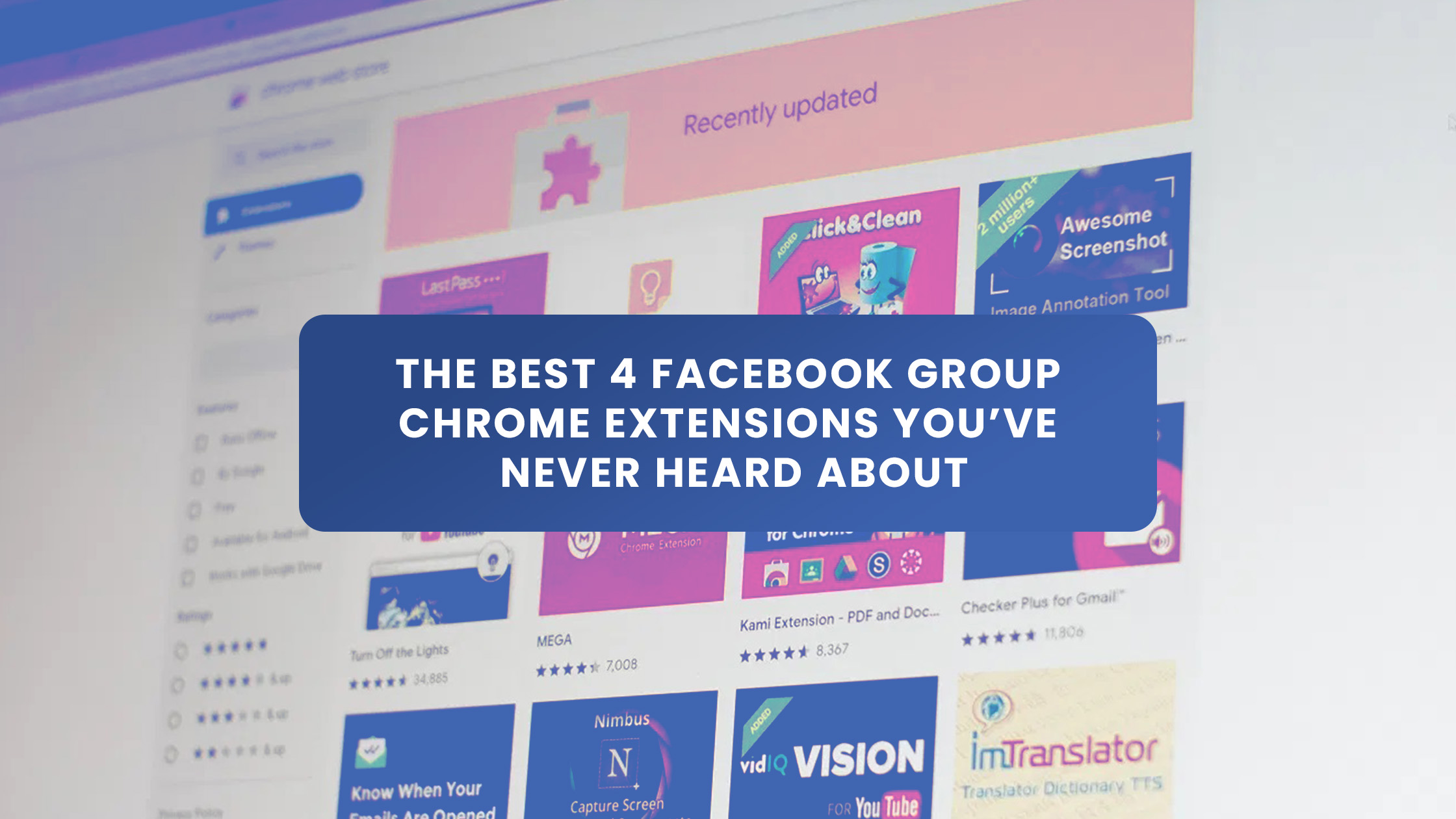 The Best 4 Facebook Group Chrome Extensions You've Never Heard About
