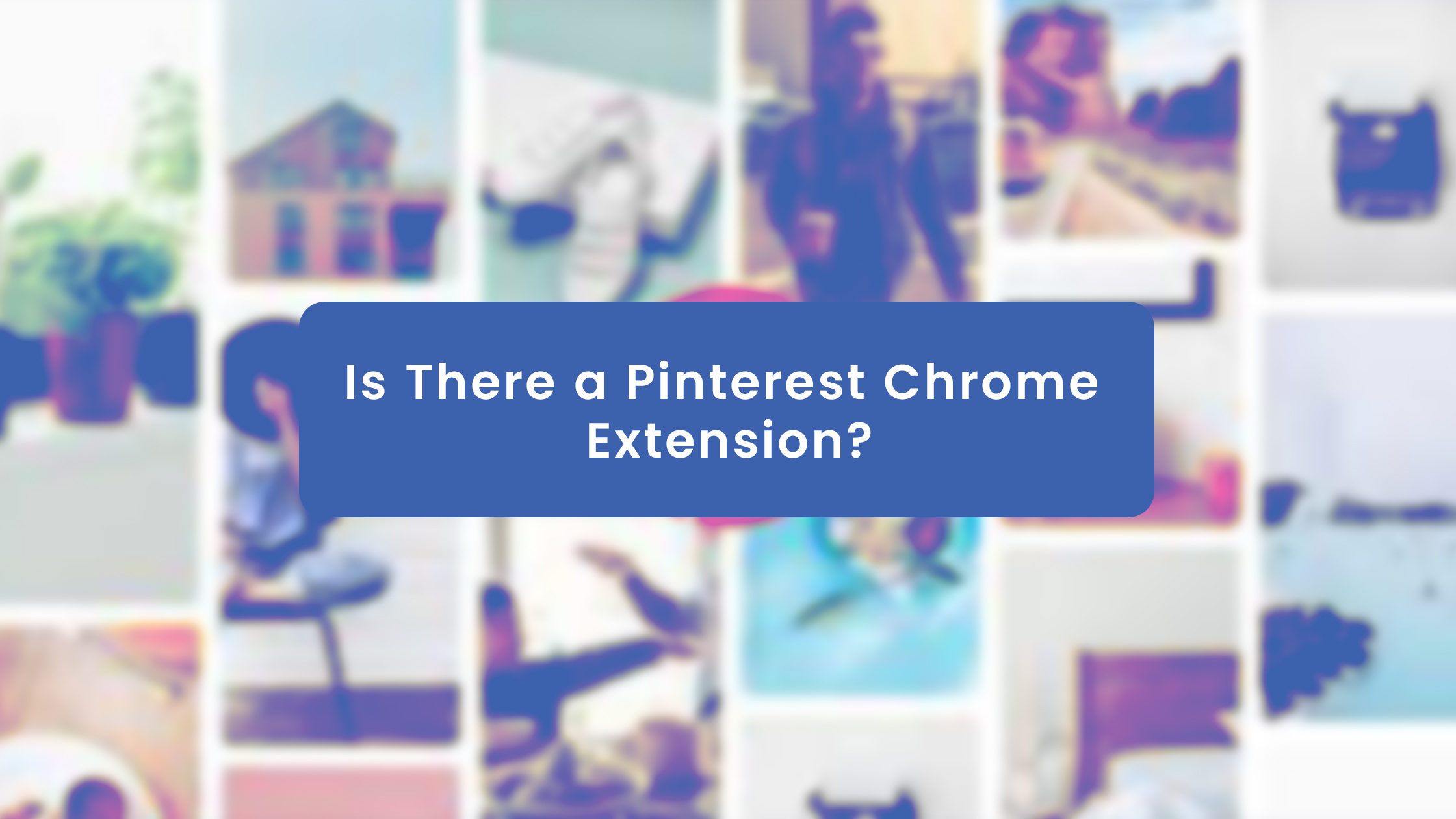 Is There a Pinterest Chrome Extension?