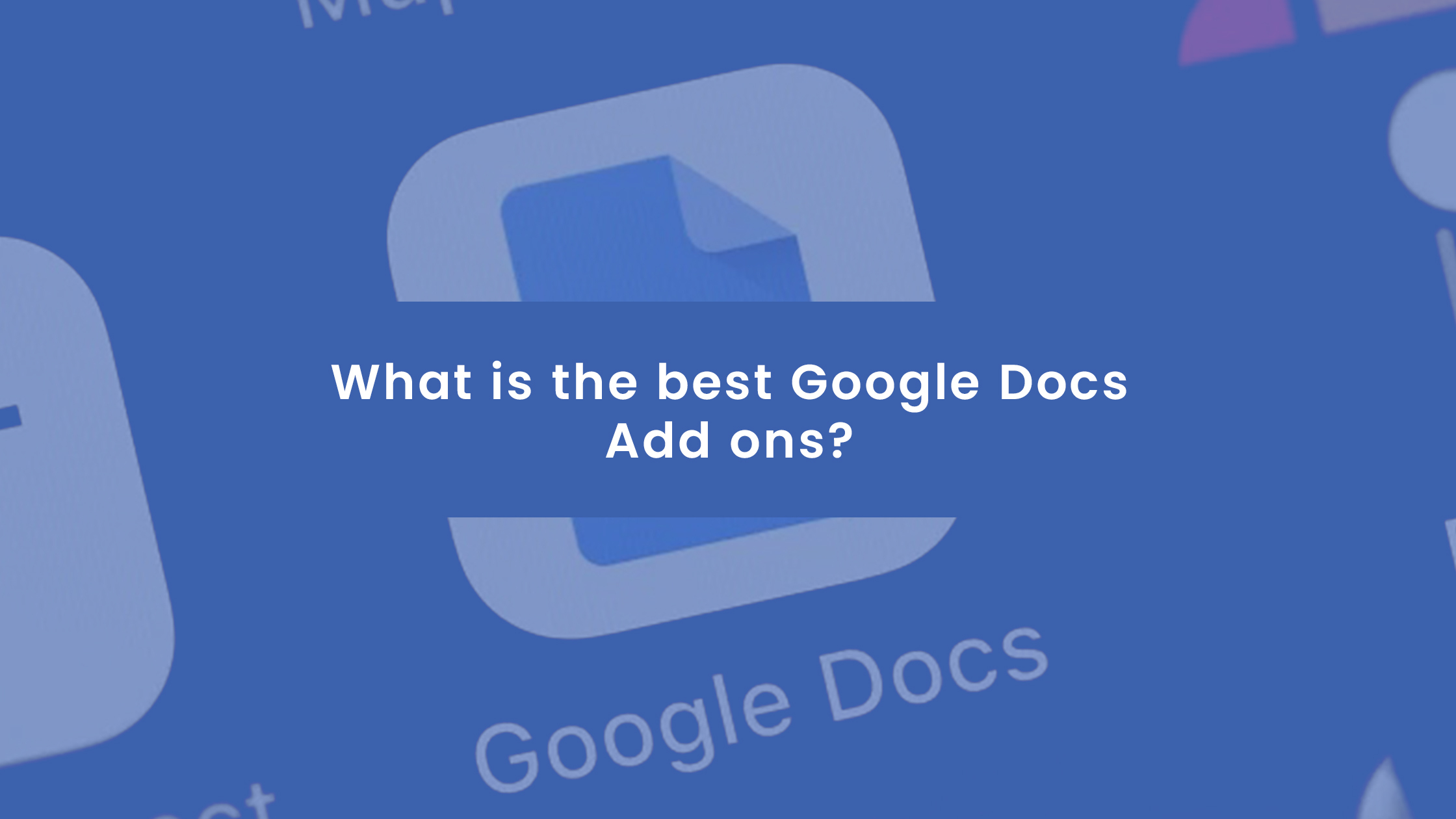 What is the Best Google Docs Add-ons?