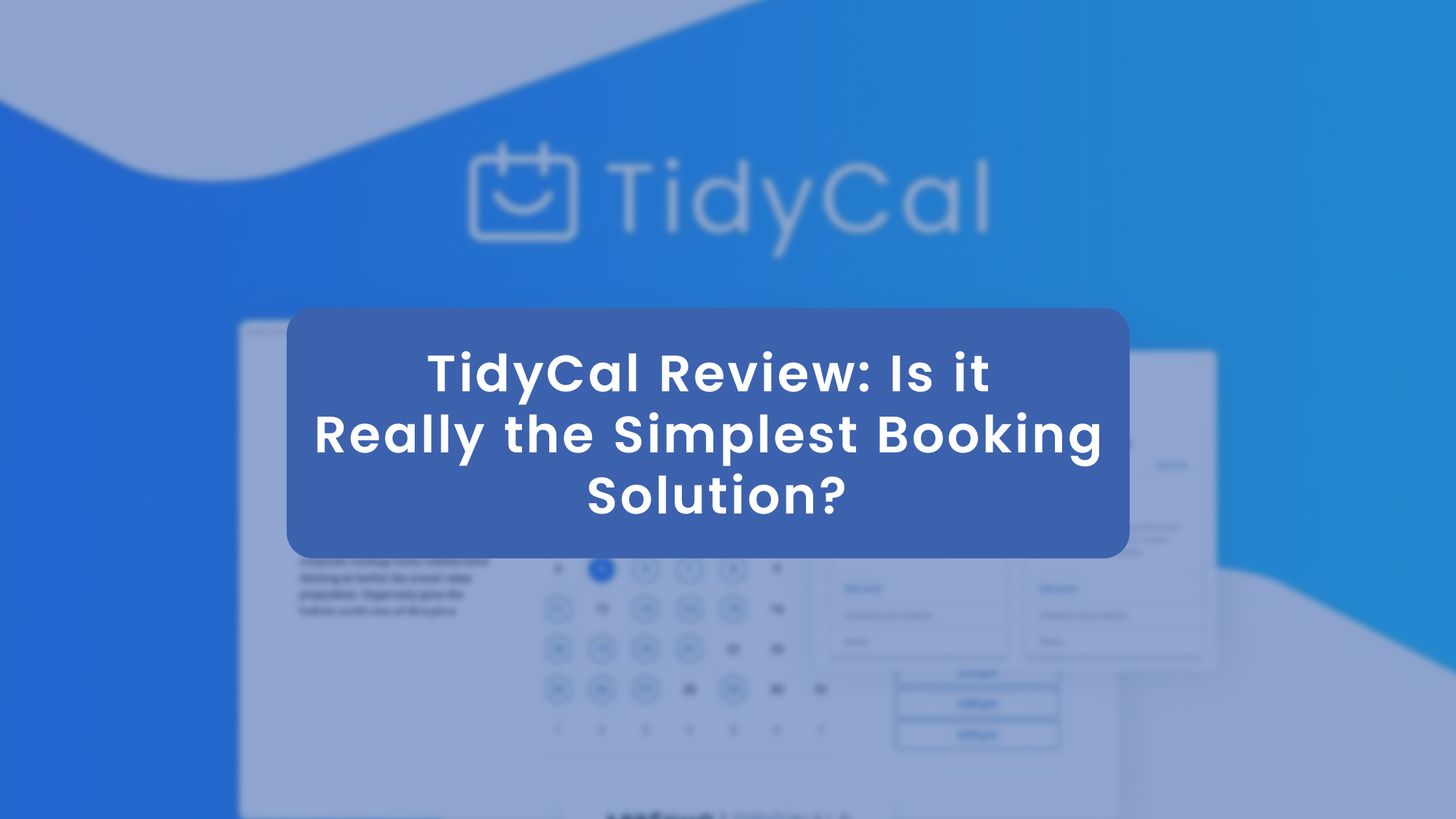 TidyCal Review: Is it really the simplest booking solution?
